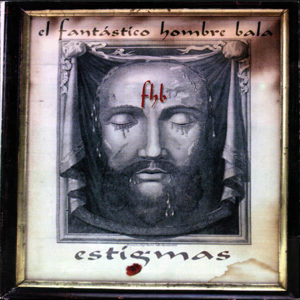 el_fantastico_hombre_bala_-_estigmas_-_front1